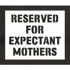 "10"" Expecting Mothers Only Stencil"